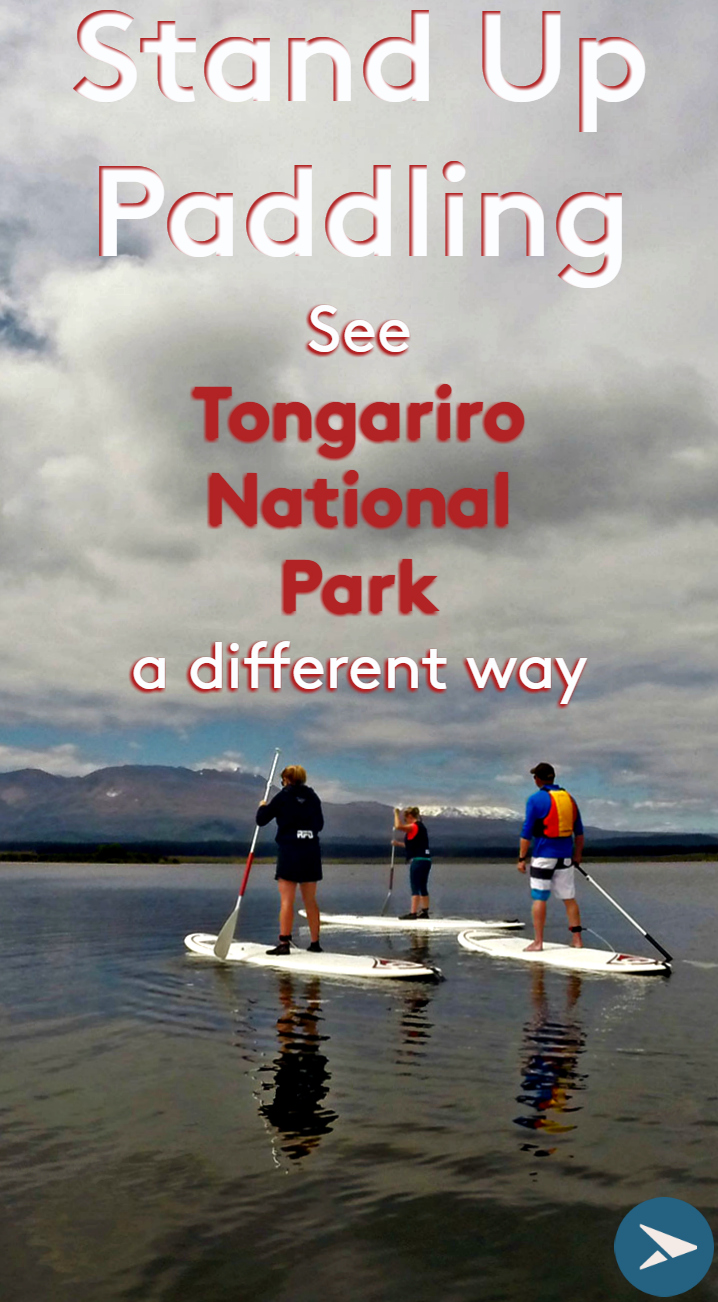 Pin it - Stand up Paddling See Tongariro National Park a different way